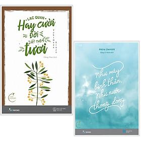 Combo Sách Kỹ Năng Sống: Lạc Quan Hay Cười, Đời Ắt Thêm Tươi + Như Mây Bình Thản, Như Nước Thong Dong (Tặng Bookmark Thiết Kế)