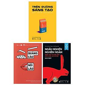 """Combo 3 Sách Nghệ Thuật và Khoa Học Của Quảng Cáo: """"Trên đường sáng tạo""""+""""Ngấu Nghiến Nghiền Ngẫm""""+""""Quảng cáo không nói láo"""""""