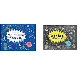 Combo 2 cuốn sách: Bộ Cool Series: Thiên Văn Hấp Dẫn + Toán Học Siêu Hay