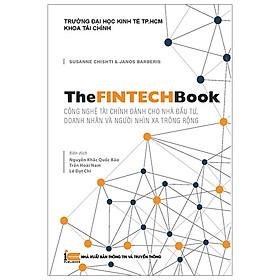 The Fintech Book - Công Nghệ Tài Chính Dành Cho Người Nhìn Xa Trông Rộng
