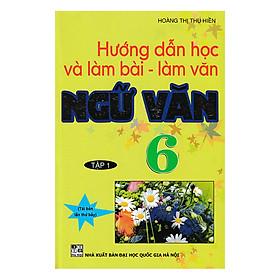 Hướng Dẫn Học Và Làm Bài Làm Văn Ngữ Văn 6 Tập 1