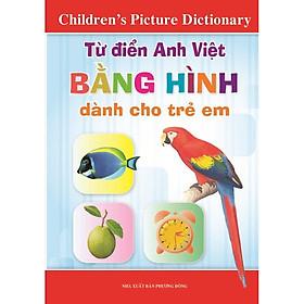 [Download Sách] Từ Điển Anh - Việt Bằng Hình Ảnh Dành Cho Trẻ Em (Children's Picture Dictionary)