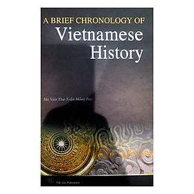 Tóm Tắt Niên Biểu Lịch Sử Việt Nam (Tiếng Anh) - A Brief Chronology Of Vietnamese History