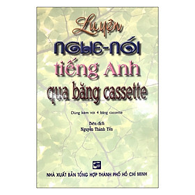 Luyện Nghe - Nói Tiếng Anh Qua Băng Cassette (Kèm 3CD)