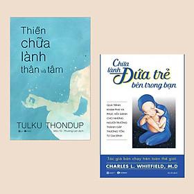 Combo [Sách sống đẹp] Thiền Chữa Lành Thân Và Tâm + Chữa Lành Đứa Trẻ Bên Trong Bạn (Bản mới 2020)