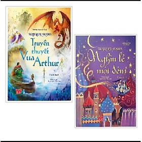 Combo Truyện Kể Cho Bé:  Illustrated Classics - Truyền Thuyết Vua Arthur + Illustrated Classics - Nghìn Lẻ Một Đêm (Tặng Bookmark Happy Life)