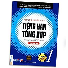 Sách - Tiếng Hàn Tổng Hợp Dành Cho Người Việt Nam - Sơ Cấp 1 Phiên Bản Mới (Sách Bài Tập)