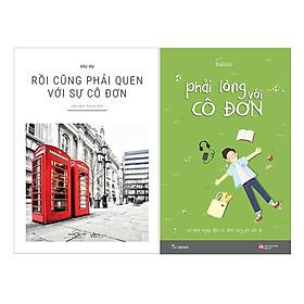 Combo 2 Cuốn Sách Văn Học Cực Hay: Rồi Cũng Phải Quen Với Sự Cô Đơn + Phải Lòng Với Cô Đơn (Tặng Kèm Bookmark Happy Life)