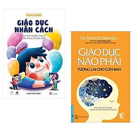 Combo 2 cuốn giáo dục giúp con phát triển toàn diện: Giáo Dục Não Phải - Tương Lai Cho Con Bạn + Thực Hành Giáo Dục Nhân Cách (Giúp Trẻ Trưởng Thành Hạnh Phúc Và Vững Vàng)