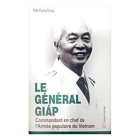 Tổng Tư Lệnh Đại Tướng Võ Nguyên Giáp (Tiếng Pháp) - Commandant En Chef De I'Armée Populaire Du Vietnam