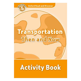 Oxford Read and Discover 5: Transportation Then and Now Activity Book