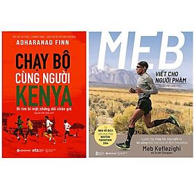 Combo Sách : Chạy Bộ Cùng Người Kenya - Đi Tìm Bí Mật Những Đôi Chân Gió + MEB – Viết Cho Người Phàm (Luyện Tập Chạy Bộ, Suy Nghĩ Và Ăn Uống Như Một Nhà Vô Địch Marathon)