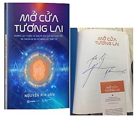 Mở cửa tương lai (Phiên bản bìa cứng có chữ ký Tác giả) Nguyễn Phi Vân