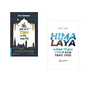 Combo 2 cuốn sách: Đạp Xe Vì Tình Từ Ấn Sang Âu + Hymalaya - Hành Trình Chạm Đến Trán Trời
