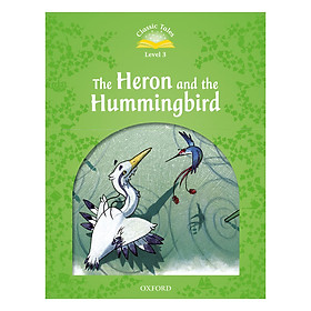 Classic Tales 3 : The Heron and the Hummingbird (with Book and Audio MultiROM) (Second Edition)
