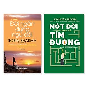 Combo 2 cuốn: Một Đời Như Kẻ Tìm Đường + Đời Ngắn Đừng Ngủ Dài