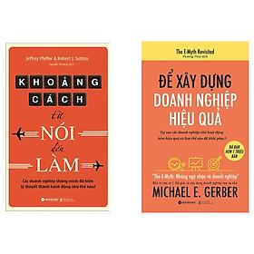 Combo Sách Kỹ Năng Kinh Doanh: Khoảng Cách Từ Nói Đến Làm + Để Xây Dựng Doanh Nghiệp Hiệu Quả