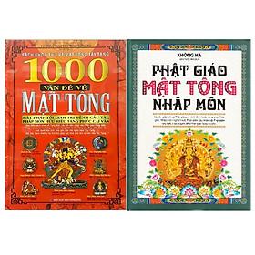 COMBO 1000 VẤN ĐỀ VỀ MẬT TÔNG + PHẬT GIÁO MẬT TÔNG NHẬP MÔN
