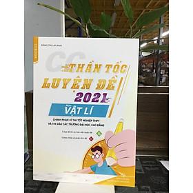 Thần tốc luyện đề 2021 môn vật lý