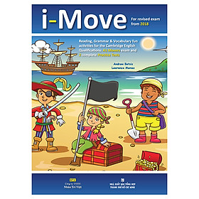 I-Move (For Revised Exam From 2018 - A1 Movers Exam And 2 Complete Practice Tests) (Kèm file MP3)