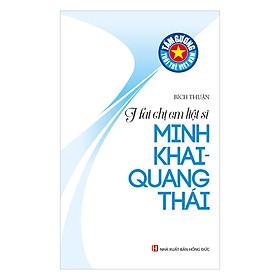 Tấm Gương Tuổi Trẻ Việt Nam: Hai Chị Em Liệt Sĩ Minh Khai, Quang Thái