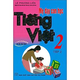 Mẹ Dạy Con Học Tiếng Việt 2 Tập 2