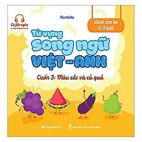 Từ Vựng Song Ngữ Việt Anh Cuốn 3: Màu Sắc Và Củ Quả