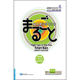 MARUGOTO A2/B1 - Ngôn Ngữ Và Văn Hóa Nhật Bản: Sơ - Trung Cấp (A2/B1) (Tái bản 2020)