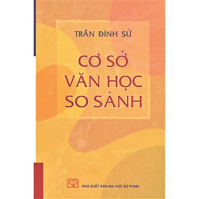 Cơ Sở Văn Học So Sánh (Bìa mềm)