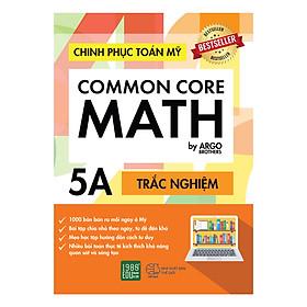Chinh Phục Toán Mỹ - Common Core Math (Tập 5A)