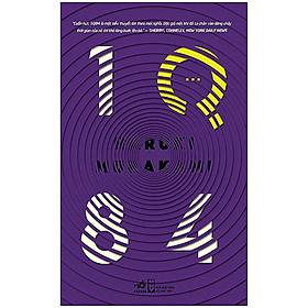 Cuốn sách pha trộn giữa huyền bí, siêu thực và những biến cố kì lạ trong cuộc sống: 1Q84 tập 3 (TB)