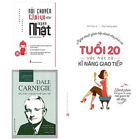 Combo Tuổi 20, Sức Hút Từ Kỹ Năng Giao Tiếp + Nói Chuyện Thú Vị Như Người Nhật + Dale Carnegie - Bậc Thầy Của Nghệ Thuật Giao Tiếp