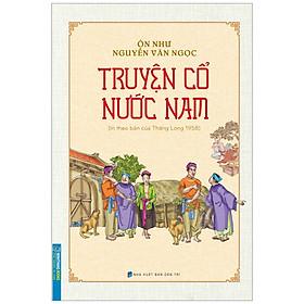 Truyện Cổ Nước Nam (In Theo Bản Của Thăng Long 1958)