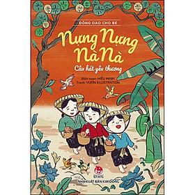 Đồng Dao Cho Bé: Nựng Nựng Nà Nà - Câu Hát Yêu Thương