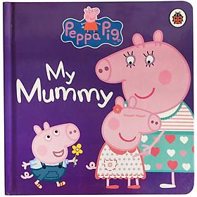 Peppa Pig: My Mummy (reissue)