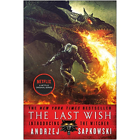 The Last Wish: Introducing The Witcher (Now a Netflix original series!)