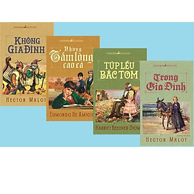 Combo (4 cuốn sách) - Không gia đình + Những tấm lòng cao cả + Túp lều bác Tom + Trong gia đình