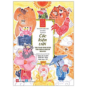 Cổ Tích Việt Nam - Vietnamese Fairy Tales - Cóc Kiện Trời - The Toad Who Sued The Great God Of Heaven