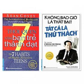 Combo 2 cuốn: 7 Thói Quen Của Bạn Trẻ Thành Đạt, Không Bao Giờ Là Thất Bại! Tất Cả Là Thử Thách