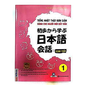 Tiếng Nhật Thật Là Đơn Giản Cho Người Mới Bắt Đầu - Giao Tiếp tập 1( tặng kèm bút chì dễ thương )
