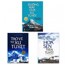 Combo 3: Đường Mây Qua Xứ Tuyết, Trở Về Từ Xứ Tuyết, Hoa Sen Trên Tuyết