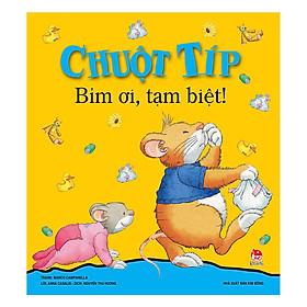 Chuột Típ: Bỉm Ơi, Tạm Biệt (Tái Bản)