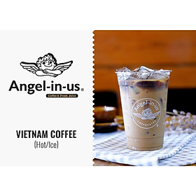 Angel In Us - Coffee Việt Nam (Nóng/ Lạnh)