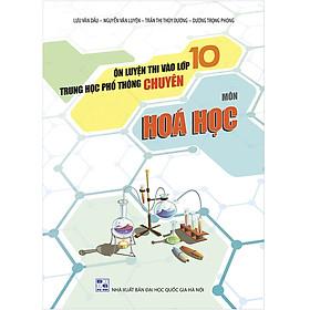 Ôn Luyện Thi Vào Lớp 10 THPT Chuyên Môn Hóa Học