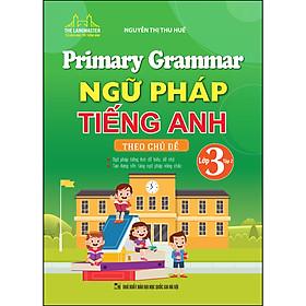 Primary Grammar - Ngữ Pháp Tiếng Anh Theo Chủ Đề (Lớp 3 - Tập 2)