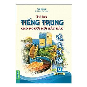 Tự Học Tiếng Trung Cho Người Mới Bắt Đầu (Tặng Bookmark độc đáo CR)
