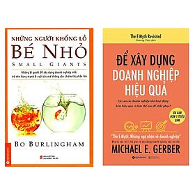 Combo Sách Kỹ Năng Kinh Doanh: Những Người Khổng Lồ Bé Nhỏ + Để Xây Dựng Doanh Nghiệp Hiệu Quả