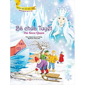 Bà Chúa Tuyết (Truyện Dành Cho Trẻ Từ 3 Tuổi) - Truyện Song Ngữ Anh - Việt