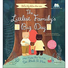 Điều Kỳ Diệu Cho Con - The Littlest Family'S Big Day - Một Ngày Thú Vị Của Gia Đình Tí Hon (Tái Bản 2020)