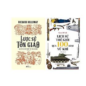 Combo 2 Cuốn Lược Sử Tôn Giáo + Lịch Sử Thế Giới Qua 100 Loại Vũ Khí